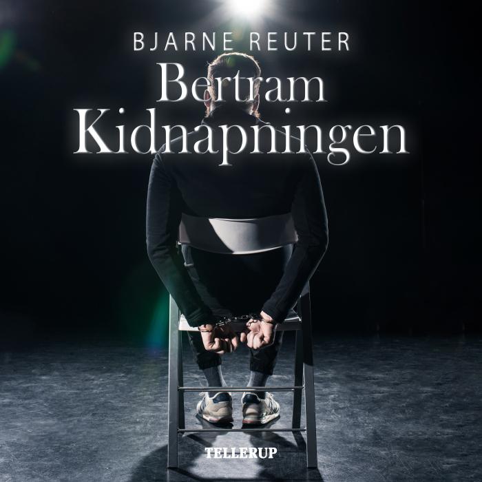 bjarne reuter Bertram #1: kidnapning (lydbog) fra bogreolen.dk