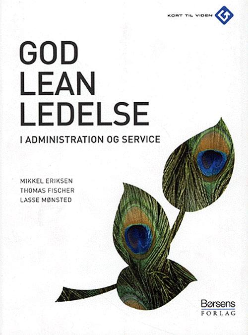 thomas fischer God leanledelse i administration og service (e-bog) på bogreolen.dk
