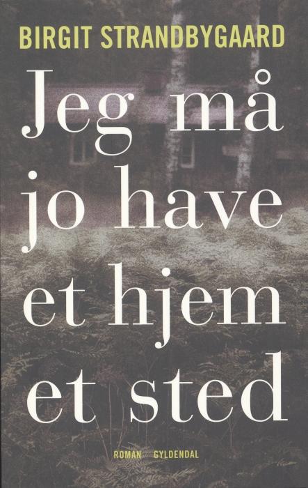 birgit strandbygaard Jeg må jo have et hjem et sted (e-bog) fra bogreolen.dk
