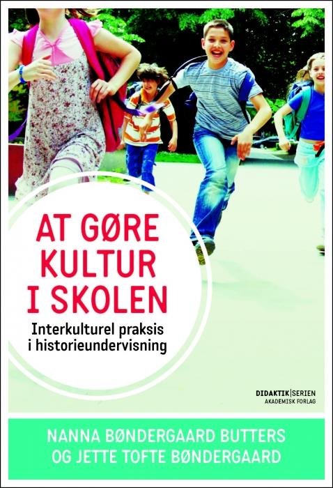 At gøre kultur i skolen (e-bog) fra nanna b. butters på bogreolen.dk