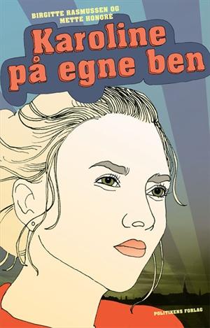 Karoline på egne ben (e-bog) fra mette honoré på bogreolen.dk