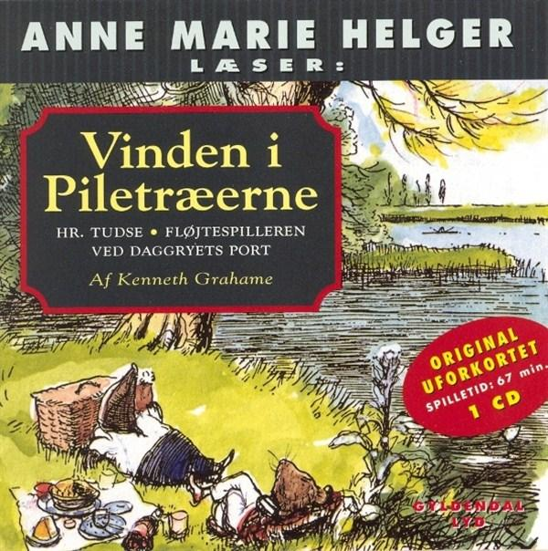 Anne marie helger læser vinden i piletræerne, 4: hr. tudse, fløjtespilleren ved daggryets port (lydbog) fra kenneth grahame fra bogreolen.dk