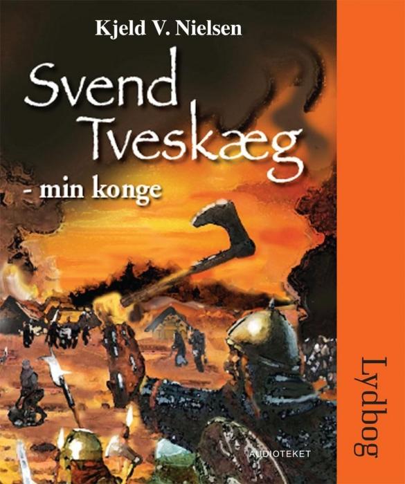 kjeld v. nielsen – Svend tveskæg - min konge (lydbog) på bogreolen.dk