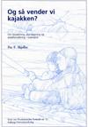 per f. skjelbo – Og så vender vi kajakken? - om bosætning og arealforvaltning i grønland (e-bog) fra bogreolen.dk