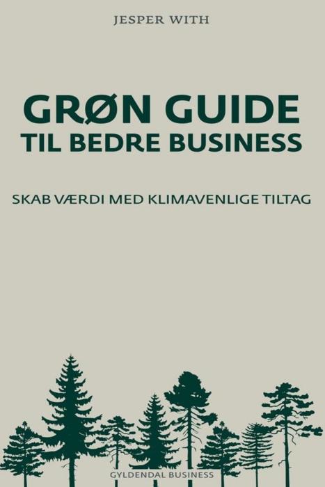 jesper with Grøn guide til bedre business (e-bog) på bogreolen.dk