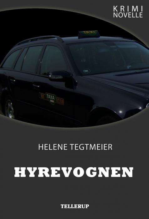 helene tegtmeier – Kriminovelle - hyrevognen (e-bog) på bogreolen.dk
