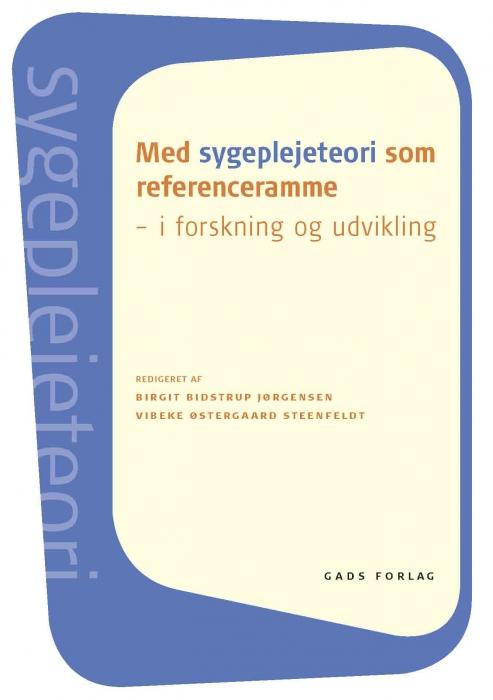 birgit bidstrup jørgensen – Med sygeplejeteori som referenceramme (e-bog) fra bogreolen.dk