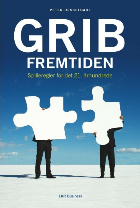 peter hesseldahl Grib fremtiden - spilleregler for det 21. århundrede (e-bog) på bogreolen.dk