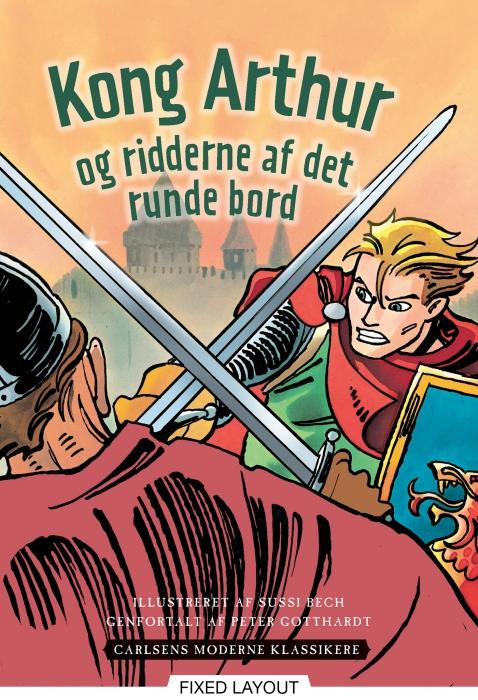 peter gotthardt – Carlsens moderne klassikere 3: kong arthur og ridderne af det runde bord (e-bog) på bogreolen.dk