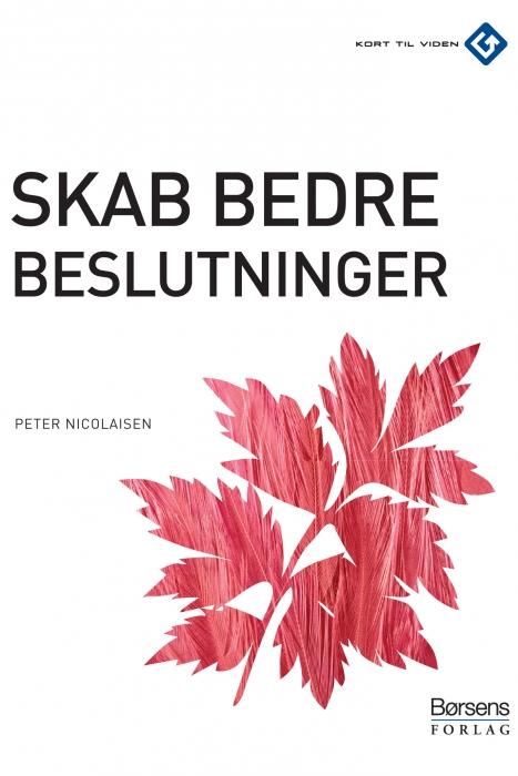 Skab bedre beslutninger (e-bog) fra peter nicolaisen på bogreolen.dk