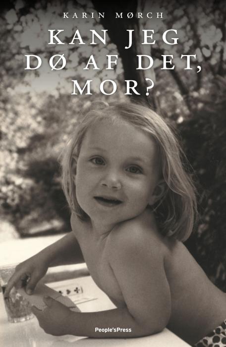 karin mørch Kan jeg dø af det, mor? (e-bog) fra bogreolen.dk