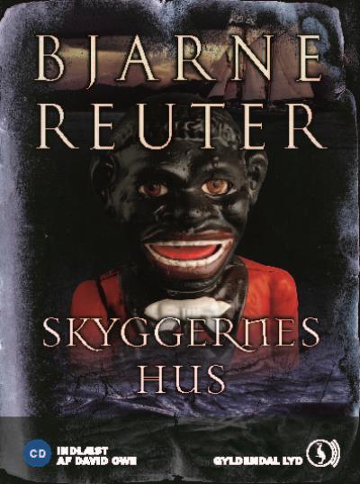 bjarne reuter – Skyggernes hus (lydbog) fra bogreolen.dk
