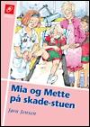 Mia og mette på skadestuen (e-bog) fra jørn jensen fra bogreolen.dk
