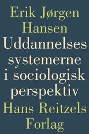 erik jørgen hansen – Uddannelsessystemerne i sociologisik perspektiv (e-bog) på tales.dk