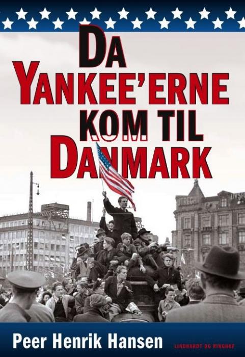 Da yankeeerne kom til danmark (e-bog) fra peer henrik hansen fra bogreolen.dk