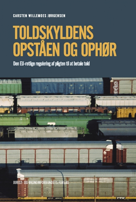 carsten willemoes jørgensen Toldskyldens opståen og ophør (e-bog) på bogreolen.dk
