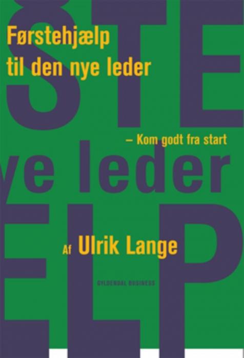 ulrik lange Førstehjælp til den nye leder (e-bog) på bogreolen.dk