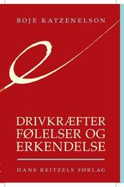 boje katzenelson – Drivkræfter, følelser og erkendelse (e-bog) fra bogreolen.dk
