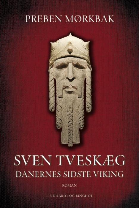 preben mørkbak – Sven tveskæg bind 1 - danernes sidste viking (e-bog) på tales.dk