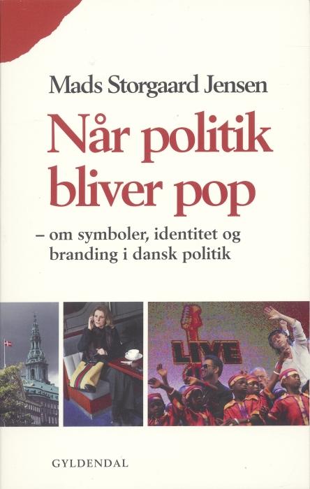 mads storgaard jensen – Når politik bliver pop (e-bog) fra bogreolen.dk