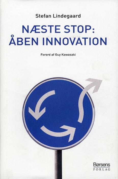 Næste stop: åben innovation (e-bog) fra stefan lindegaard på bogreolen.dk
