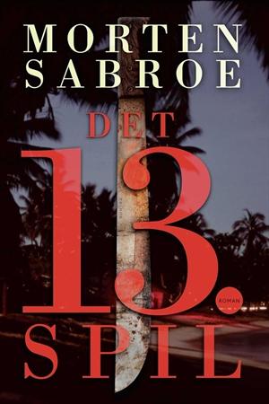 morten sabroe Det 13. spil (e-bog) på bogreolen.dk