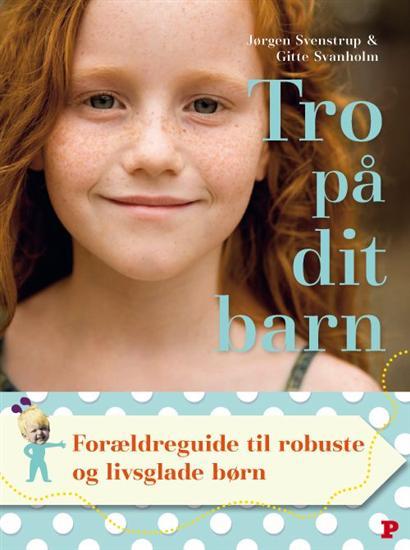 jørgen svenstrup Tro på dit barn (e-bog) fra bogreolen.dk