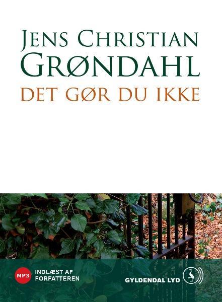 jens christian grøndahl – Det gør du ikke (lydbog) fra tales.dk