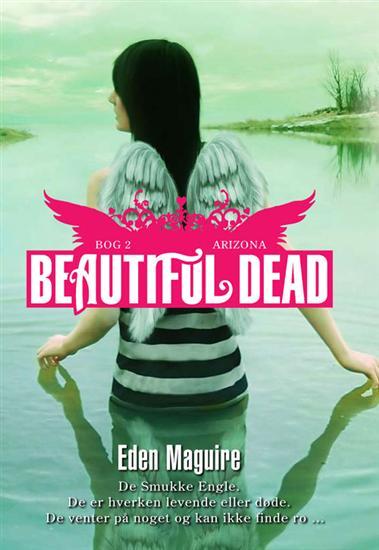 eden maguire – Beautiful dead - 2 arizona (e-bog) fra bogreolen.dk