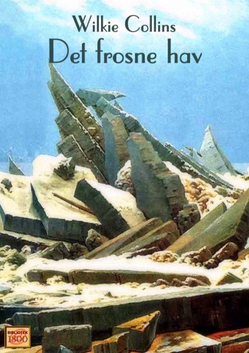 wilkie collins – Det frosne hav (e-bog) på bogreolen.dk