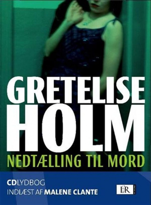 gretelise holm Nedtælling til mord (lydbog) på bogreolen.dk