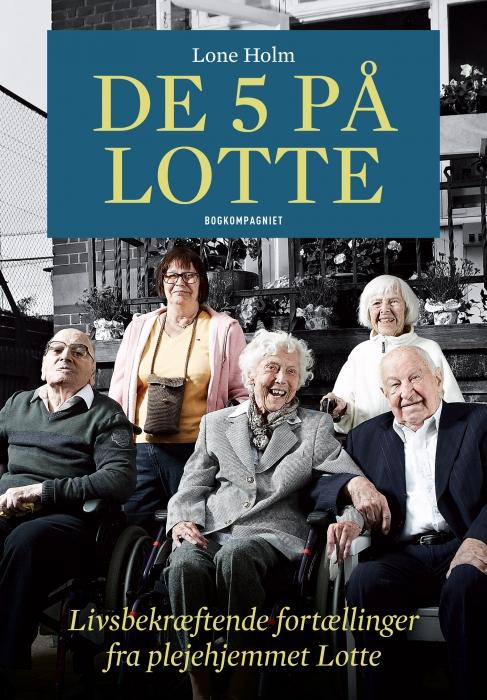 lone holm De fem på lotte (e-bog) på bogreolen.dk