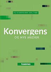 bo kampmann walther Konvergens og nye medier (e-bog) på tales.dk