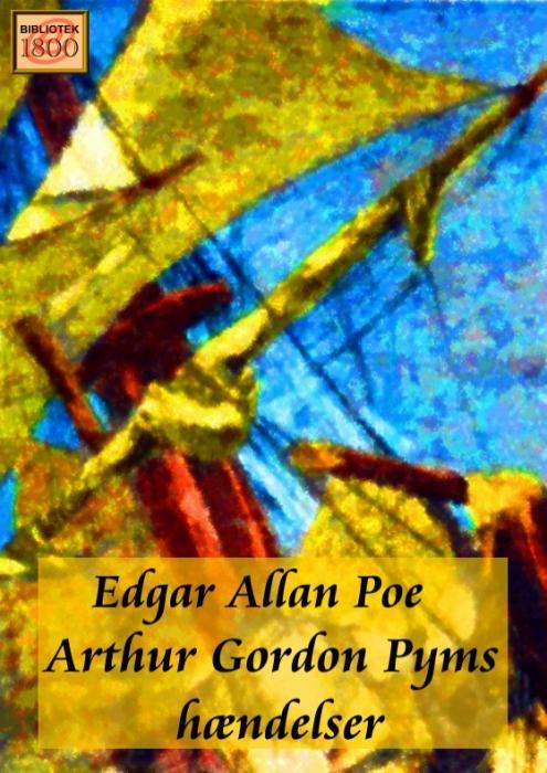 edgar allan poe – Arthur gordon pyms hændelser (e-bog) på bogreolen.dk