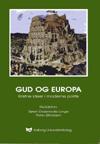 søren dosenrode-lynge Gud og europa - kristne ideer i moderne politik (e-bog) på bogreolen.dk