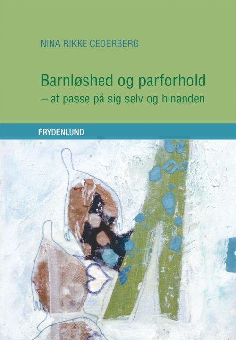 nina rikke cederberg Barnløshed og parforhold (e-bog) fra bogreolen.dk