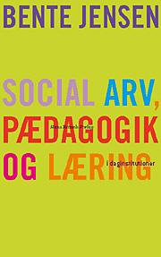 Social arv, pædagogik og læring (e-bog) fra bente jensen på bogreolen.dk