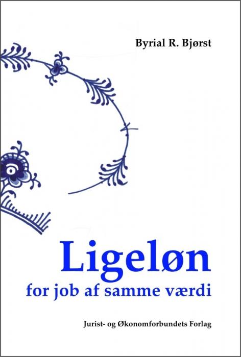 Ligeløn for job af samme værdi (e-bog) fra byrial r. bjørst på bogreolen.dk