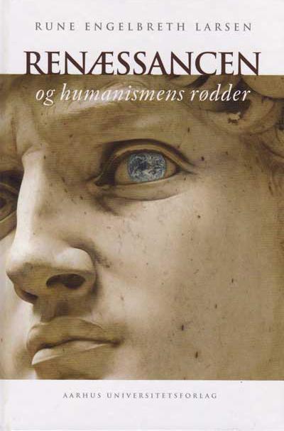 rune engelbreth larsen – Renæssancen og humanismens rødder (e-bog) på bogreolen.dk