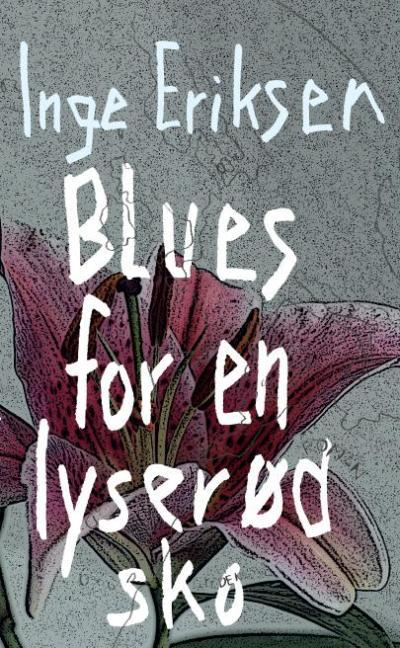 inge eriksen Blues for en lyserød sko (lydbog) på bogreolen.dk