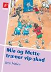 Mia og mette træner vip-skud (e-bog) fra jørn jensen fra bogreolen.dk
