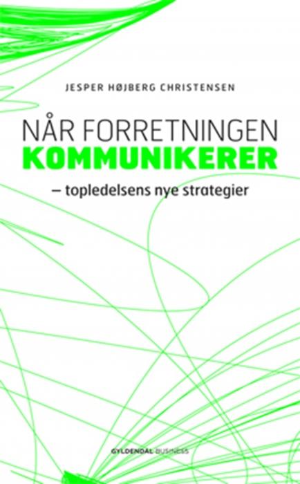 jesper højberg christensen Når forretningen kommunikerer (e-bog) fra bogreolen.dk