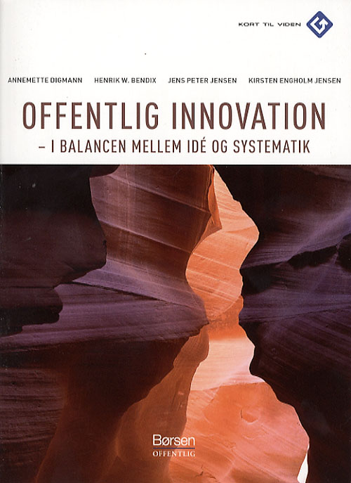 Offentlig innovation - i ballance mellem idé og systematik (e-bog) fra henrik w. bendix på bogreolen.dk