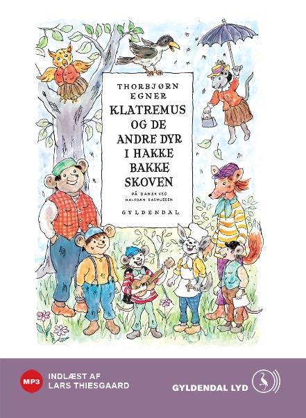 thorbjørn egner – Klatremus og de andre dyr i hakkebakkeskoven (lydbog) fra bogreolen.dk