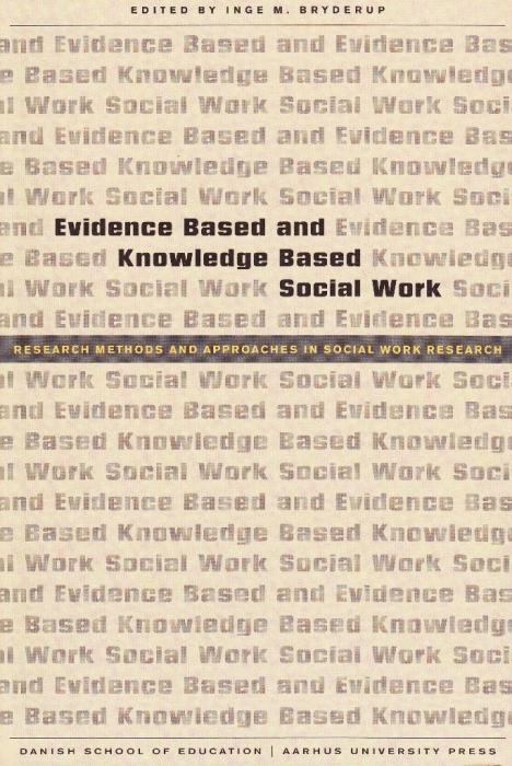 Evidence based and knowledge based social work (e-bog) fra inge m. bryderup på bogreolen.dk