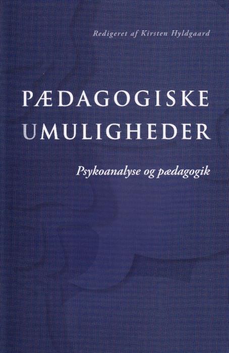 kirsten hyldgaard – Pædagogiske umuligheder (e-bog) på bogreolen.dk