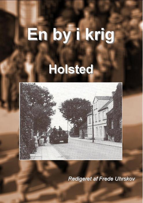 En by i krig - Holsted (E-bog)