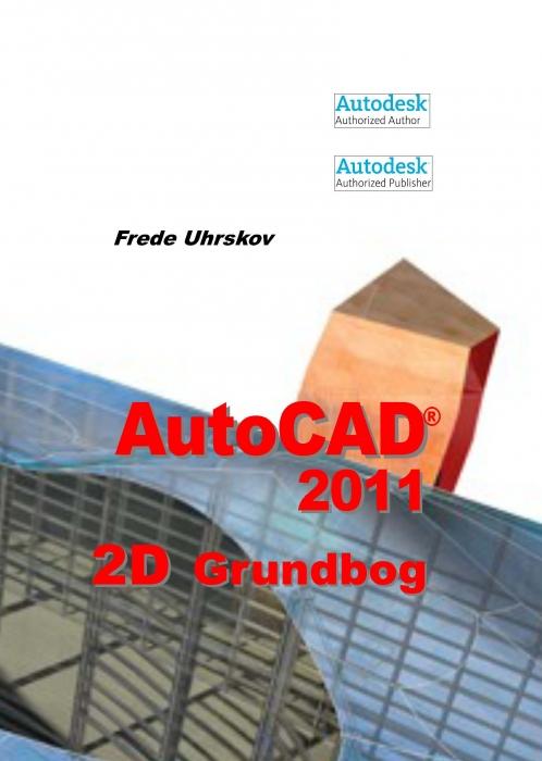 frede uhrskov – Autocad 2011 2d grundbog (e-bog) fra bogreolen.dk