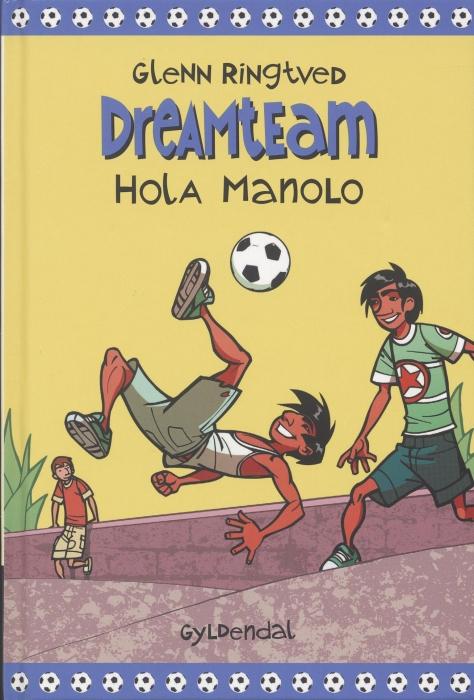 glenn ringtved – Hola manolo (dreamteam 3) (e-bog) fra bogreolen.dk