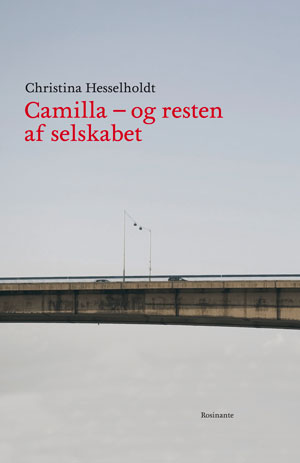 christina hesselholdt – Camilla og resten af selskabet (e-bog) på bogreolen.dk